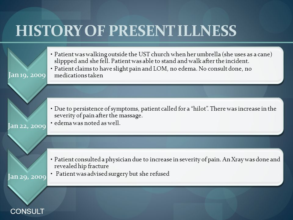 HISTORY OF PRESENT ILLNESS Jan 19, 2009 Patient was walking outside the UST church when her umbrella (she uses as a cane) slippped and she fell. Patie