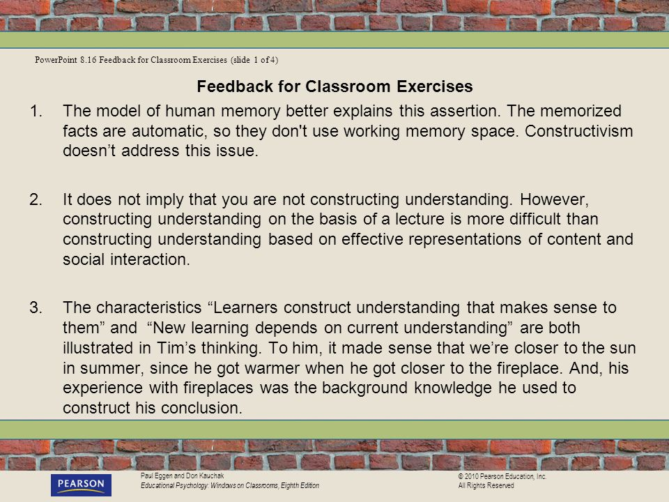 Paul Eggen and Don Kauchak Educational Psychology: Windows on Classrooms, Eighth Edition © 2010 Pearson Education, Inc. All Rights Reserved Feedback f