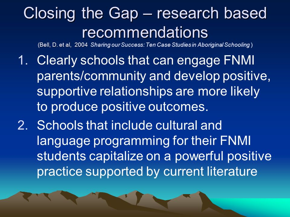 Closing the Gap – research based recommendations (Bell, D.