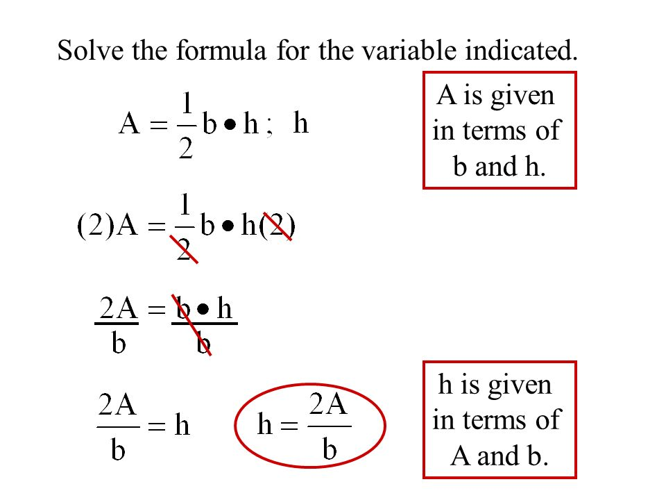 Solve the formula for the variable indicated. A is given in terms of b and h.