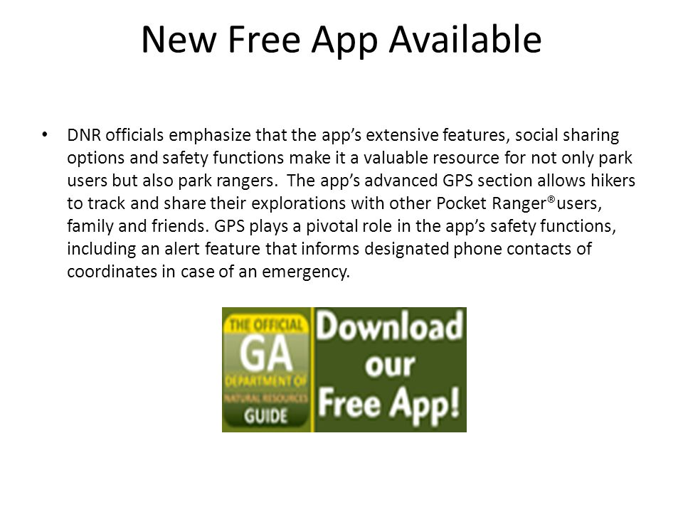New Free App Available DNR officials emphasize that the apps extensive features, social sharing options and safety functions make it a valuable resource for not only park users but also park rangers.