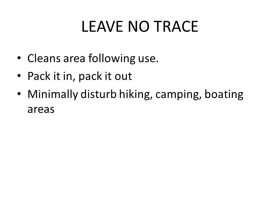 LEAVE NO TRACE Cleans area following use.