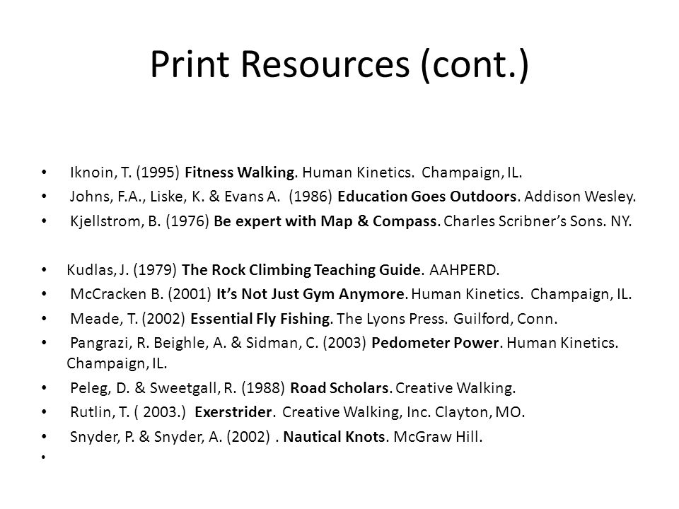 Print Resources (cont.) Iknoin, T. (1995) Fitness Walking.