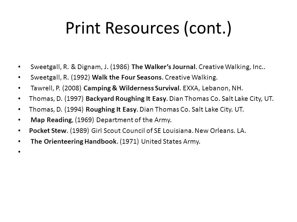 Print Resources (cont.) Sweetgall, R. & Dignam, J.