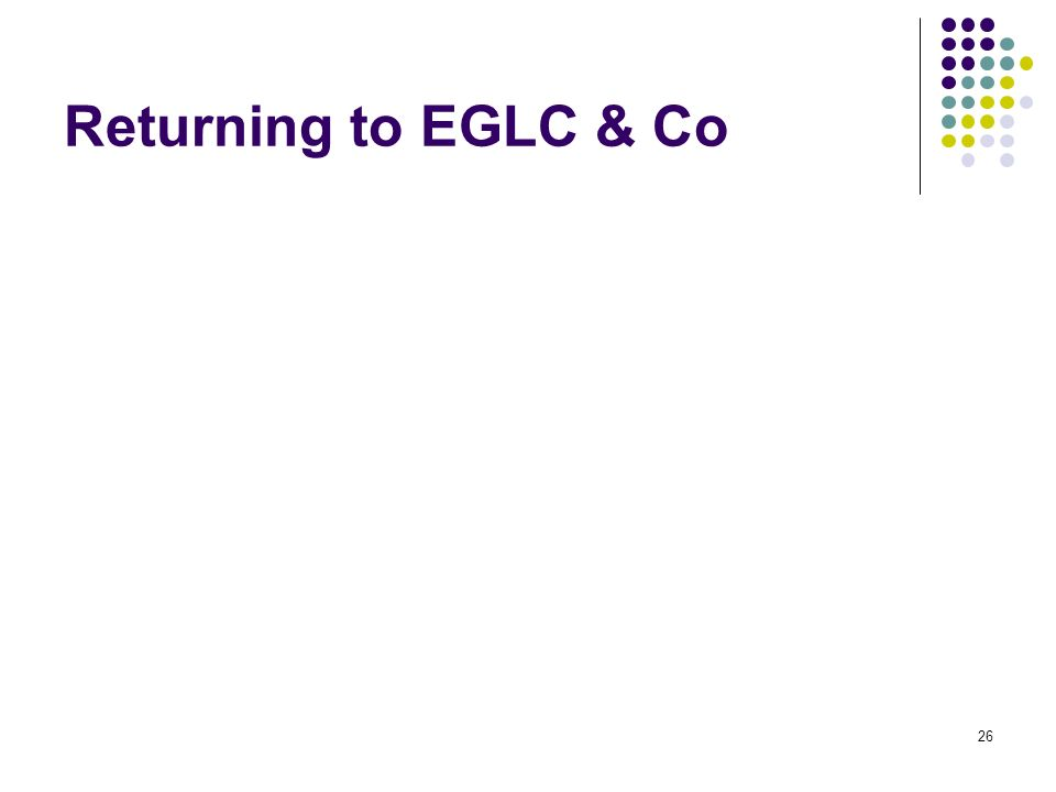 26 Returning to EGLC & Co