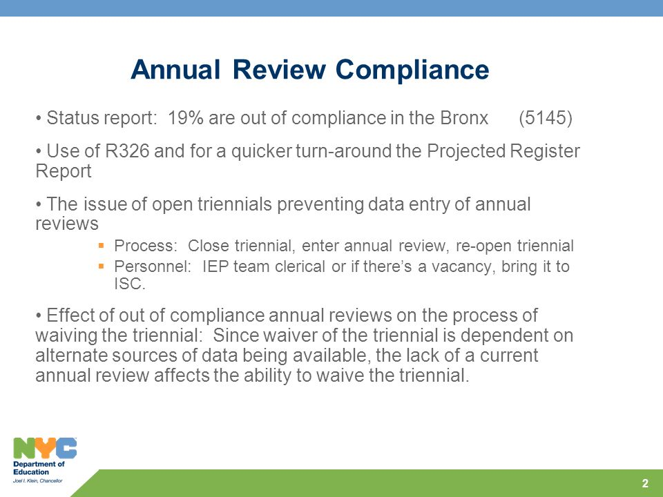 2 Annual Review Compliance Status report: 19% are out of compliance in the Bronx (5145) Use of R326 and for a quicker turn-around the Projected Regist