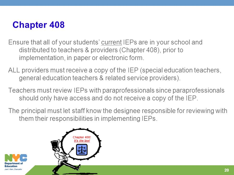 20 Chapter 408 Ensure that all of your students current IEPs are in your school and distributed to teachers & providers (Chapter 408), prior to implem