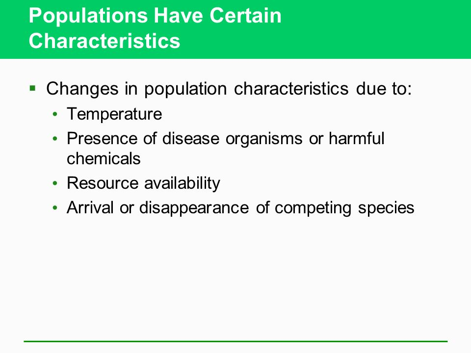 34 Characteristics of a Population Characteristics of a Population Population - individuals inhabiting the same area at the same time Population Dynam