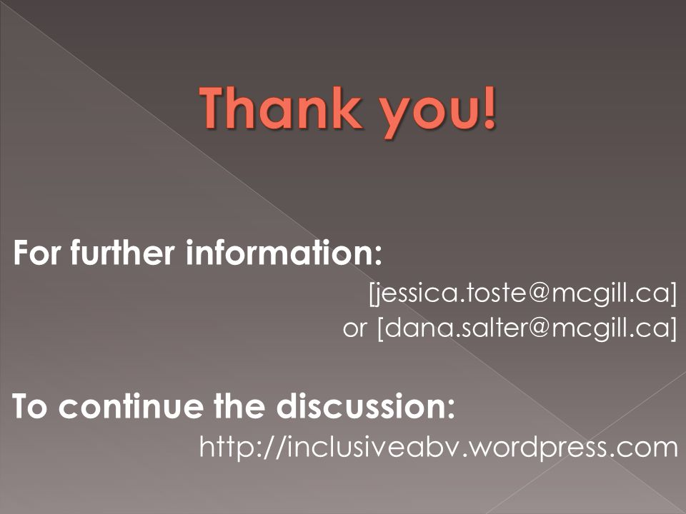 For further information: [jessica.toste@mcgill.ca] or [dana.salter@mcgill.ca] To continue the discussion: http://inclusiveabv.wordpress.com