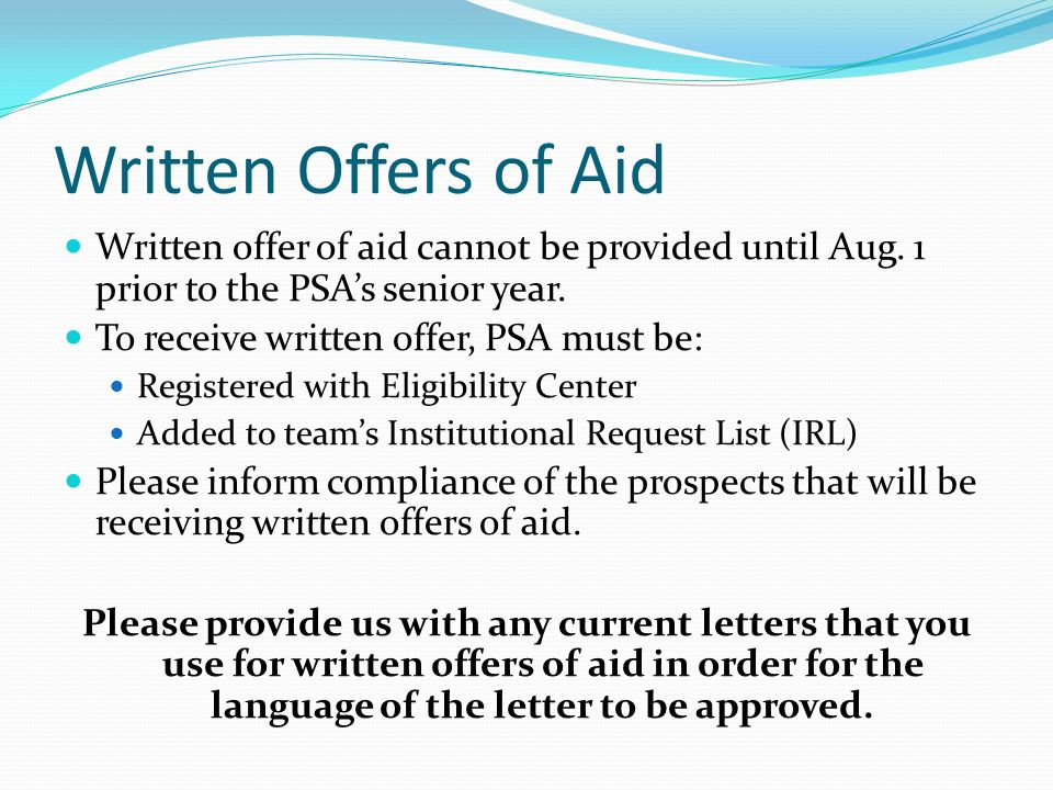 Written Offers of Aid Written offer of aid cannot be provided until Aug.