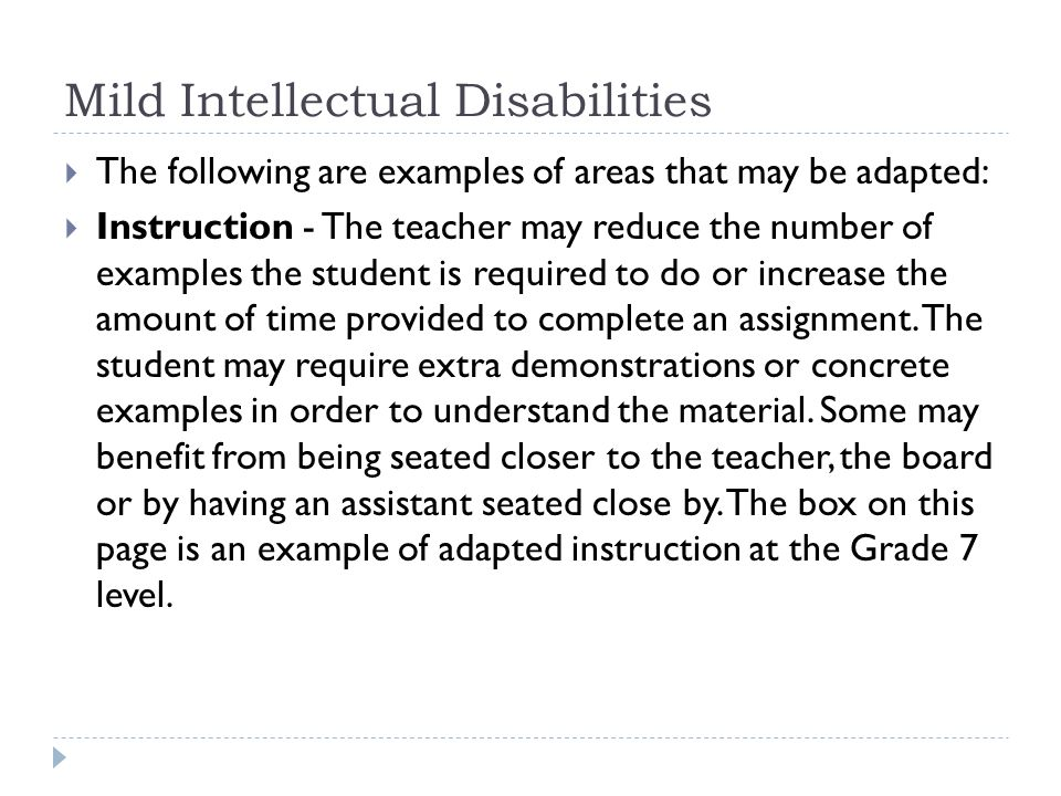 Mild Intellectual Disabilities Assessment - Some students may be permitted to respond orally to examination questions; other students may need a reduced number of questions to enable them to complete the test in a given period of time.