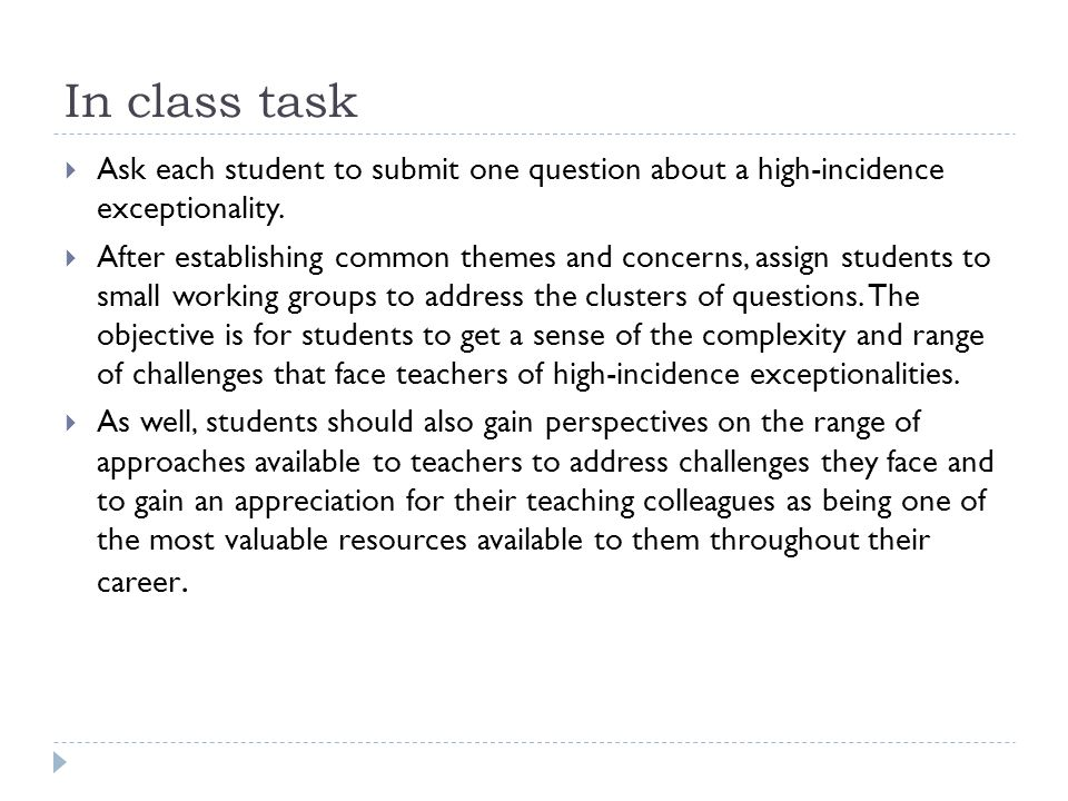 In class task As individuals have students to design an open-ended assignment for a class of their choice or in pairs have students design an open- ended cross-curricular assignment for a student with an exceptionality.