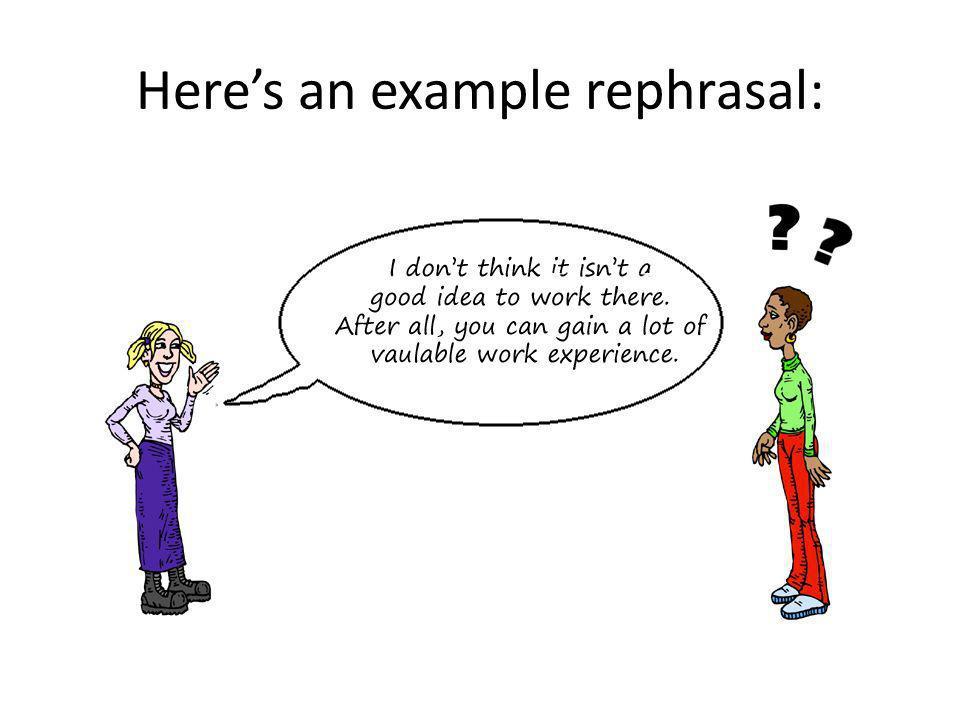 Heres an example rephrasal: