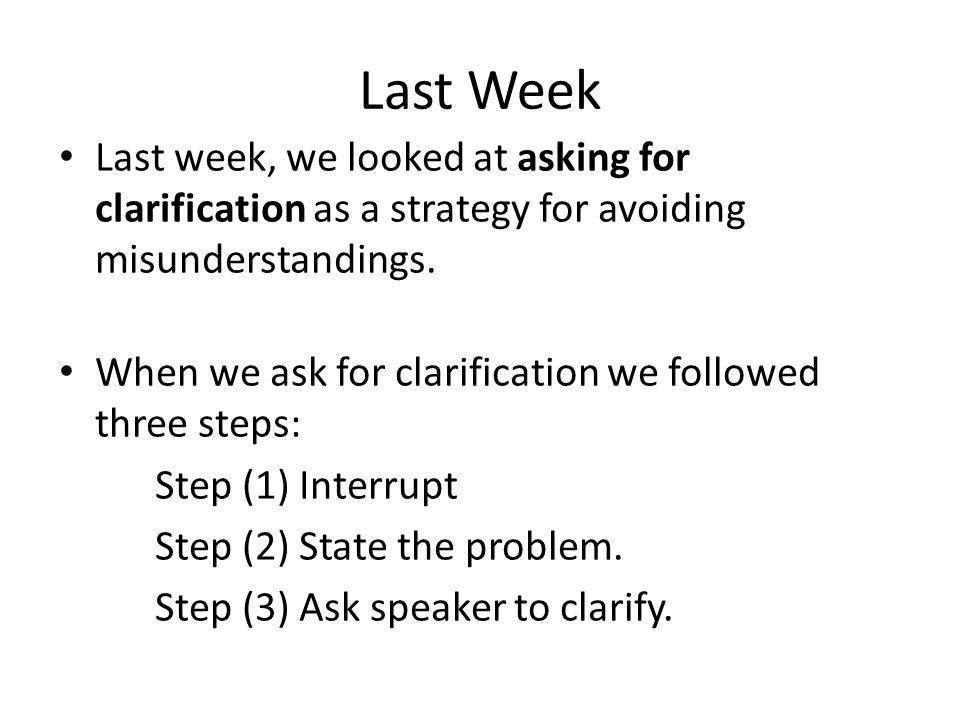 Last Week Step (1) We interrupted the speaker.Im sorry.