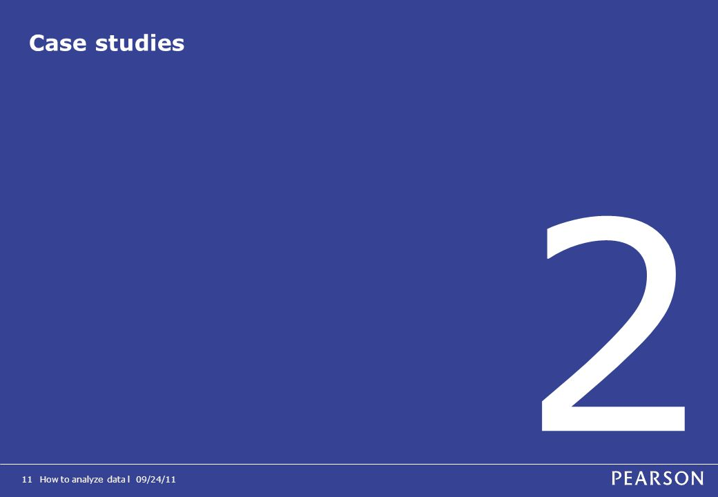 How to analyze data l 09/24/1111 Case studies 2