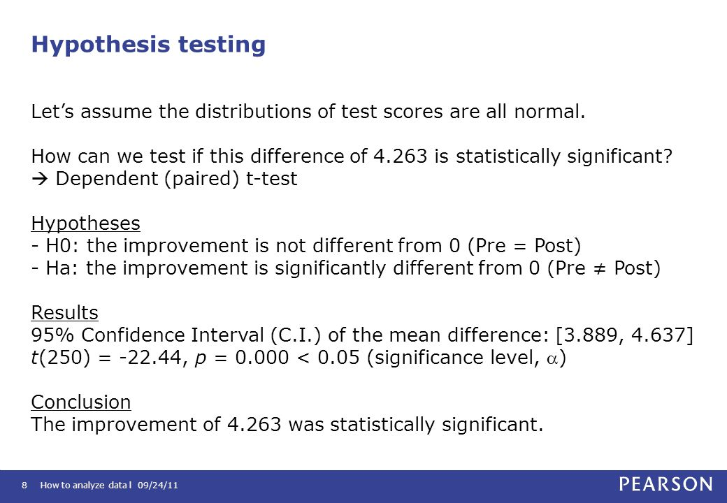 How to analyze data l 09/24/118 Lets assume the distributions of test scores are all normal. How can we test if this difference of 4.263 is statistica