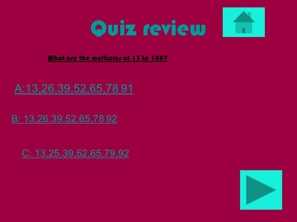 Quiz review Is 13 a lucky # B: no A: yes C: maybe