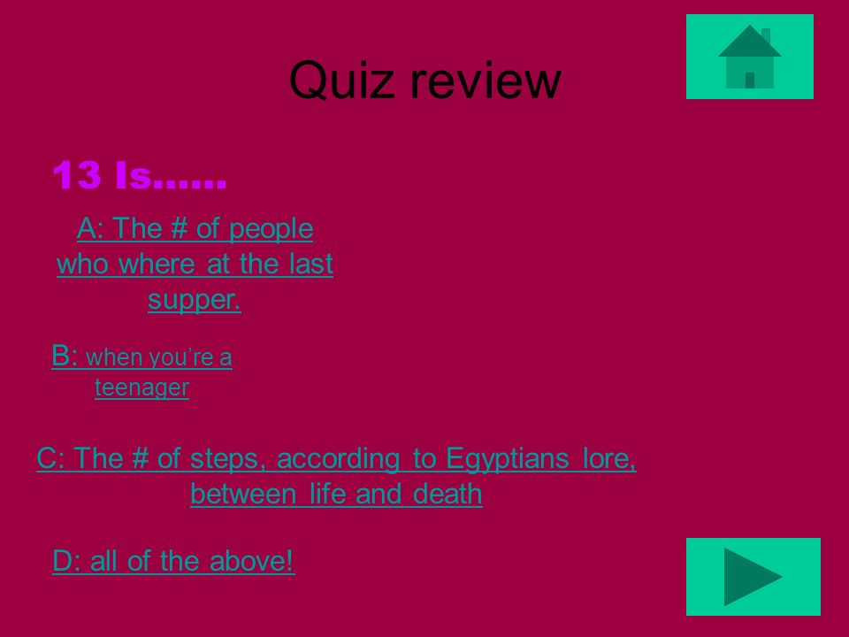 Quiz review A:13,26,39,52,65,78, 91 What are the multiples of 13 to 100? B: 13,26.39,52,65,78 92 C: 13,25,39,52,65,79,92