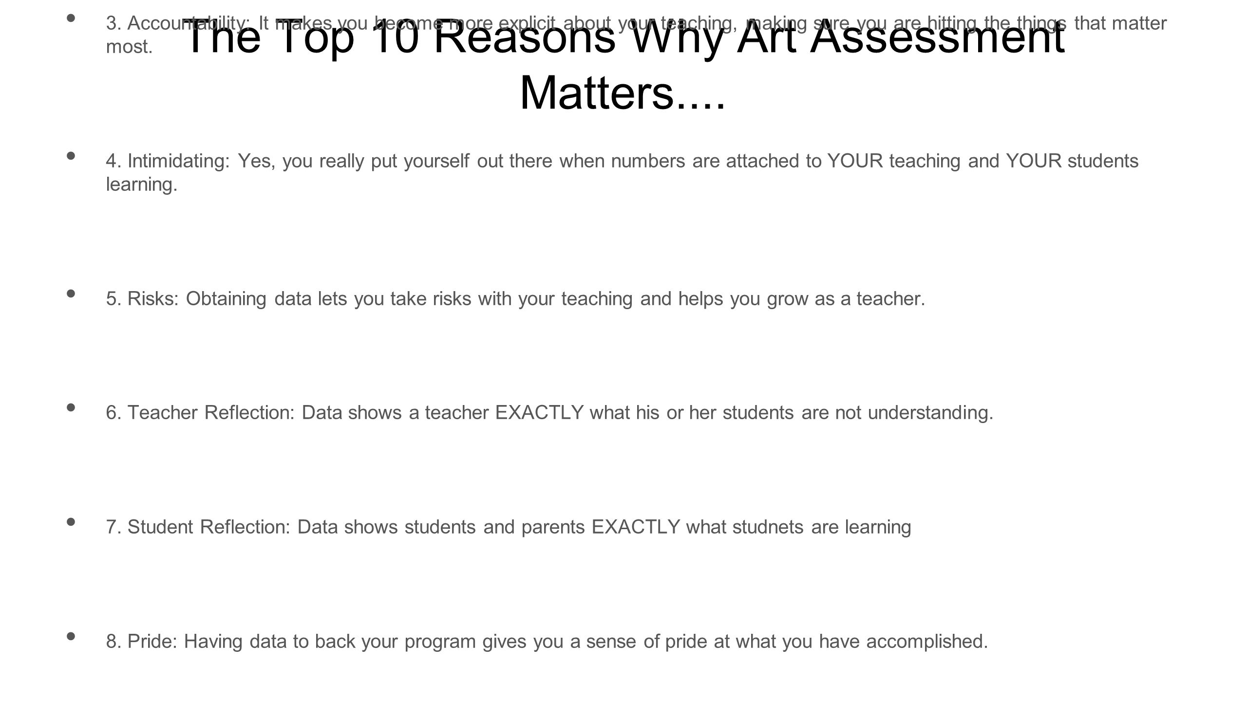 The Top 10 Reasons Why Art Assessment Matters.... 1.
