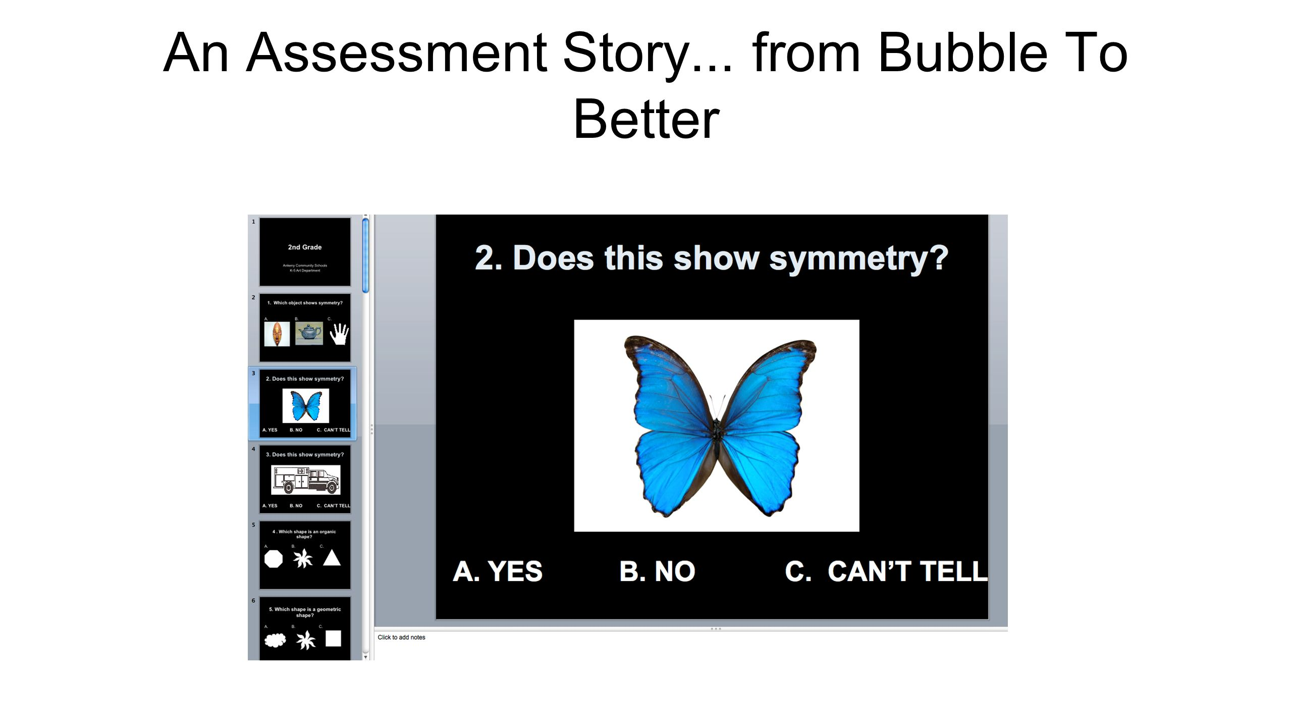 An Assessment Story... from Bubble To Better