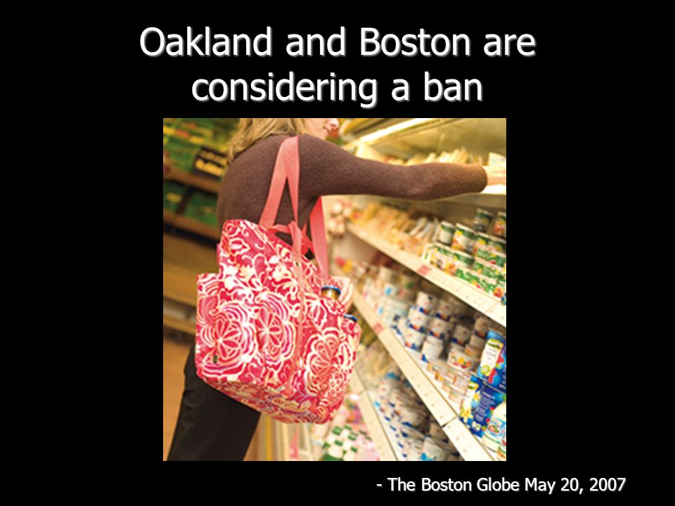 Oakland and Boston are considering a ban - The Boston Globe May 20, 2007