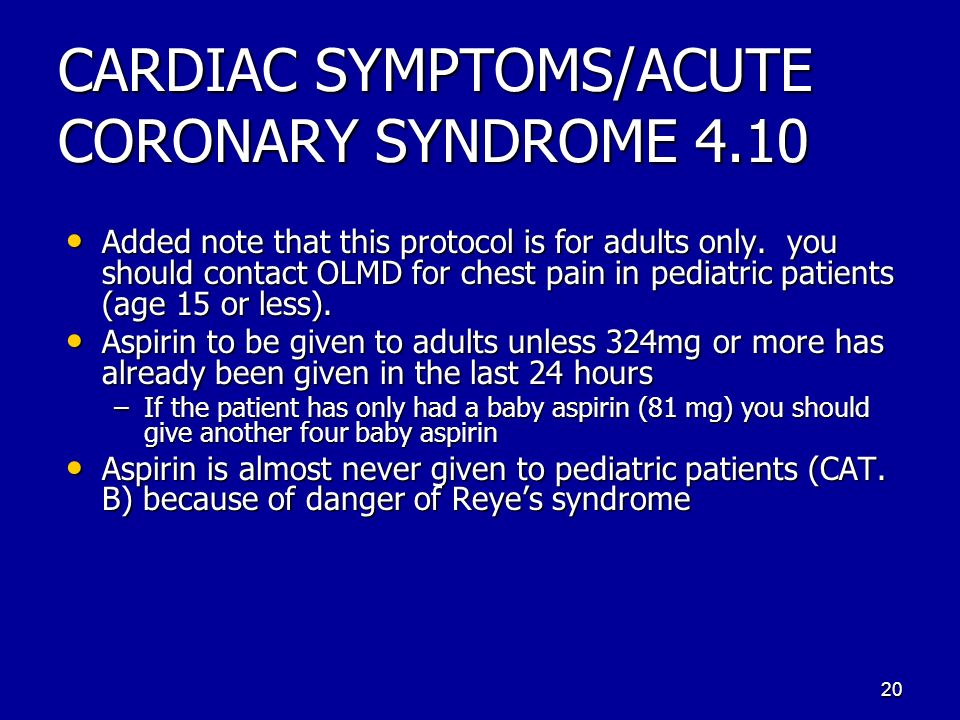 CARDIAC SYMPTOMS/ACUTE CORONARY SYNDROME 4.10 Added note that this protocol is for adults only.