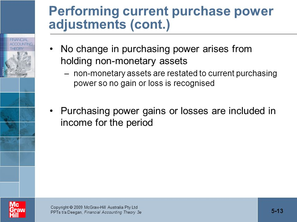 5-13 Copyright 2009 McGraw-Hill Australia Pty Ltd PPTs t/a Deegan, Financial Accounting Theory 3e Performing current purchase power adjustments (cont.