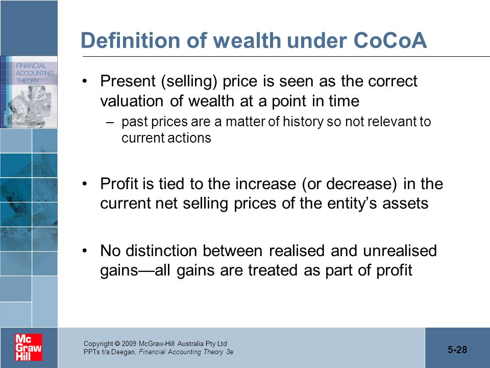 5-28 Copyright 2009 McGraw-Hill Australia Pty Ltd PPTs t/a Deegan, Financial Accounting Theory 3e Definition of wealth under CoCoA Present (selling) p