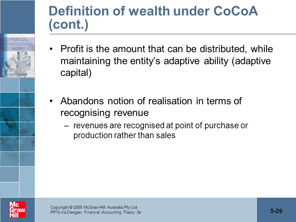 5-29 Copyright 2009 McGraw-Hill Australia Pty Ltd PPTs t/a Deegan, Financial Accounting Theory 3e Definition of wealth under CoCoA (cont.) Profit is t