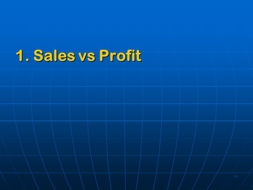 16 1. Sales vs Profit