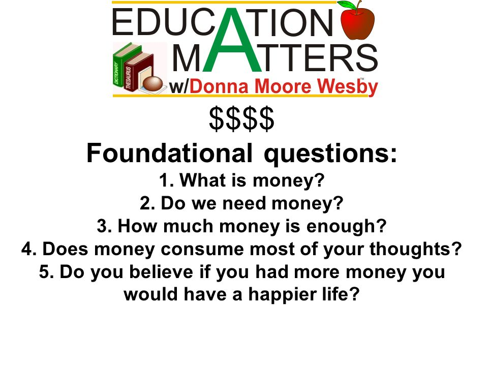 Foundational questions: 1. What is money. 2. Do we need money.