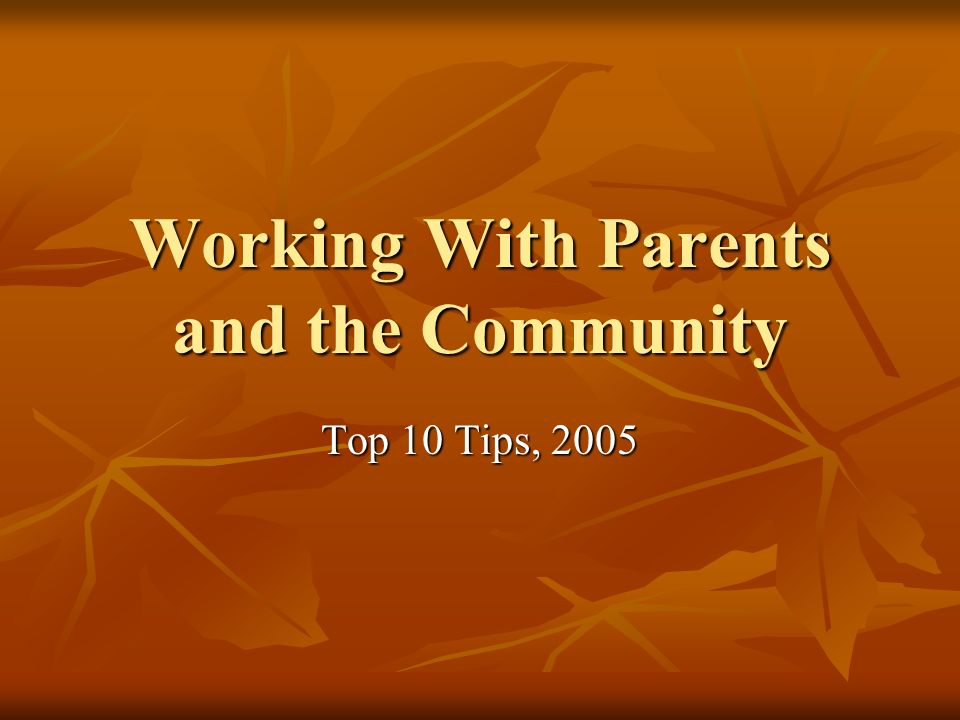 Working With Parents and the Community Top 10 Tips, 2005