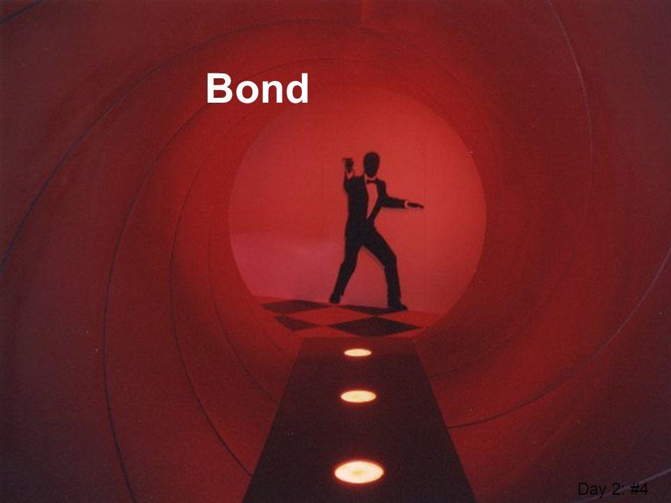 Bond Day 2: #4