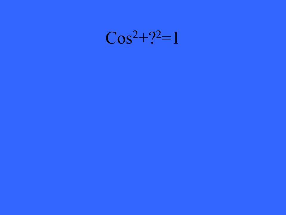 Cos 2 + 2 =1