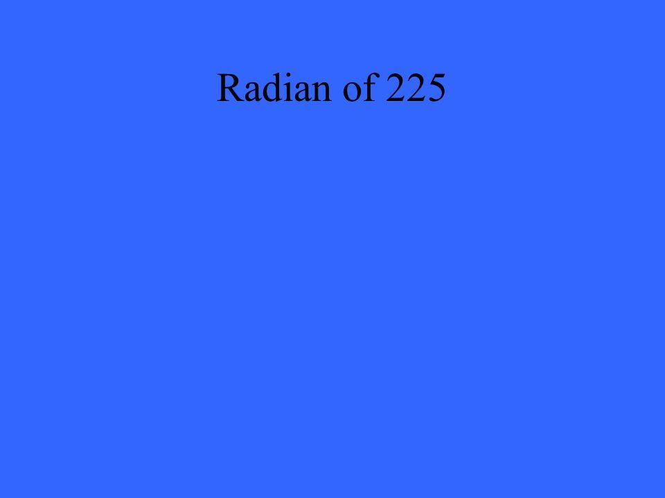 Radian of 225