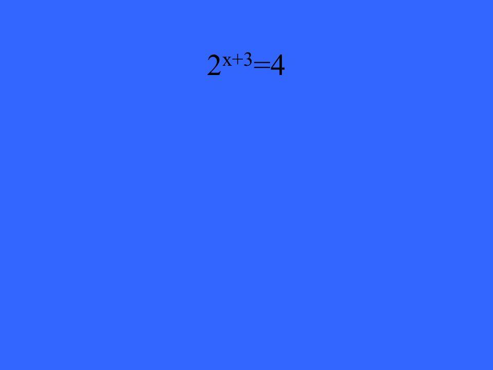 2 x+3 =4