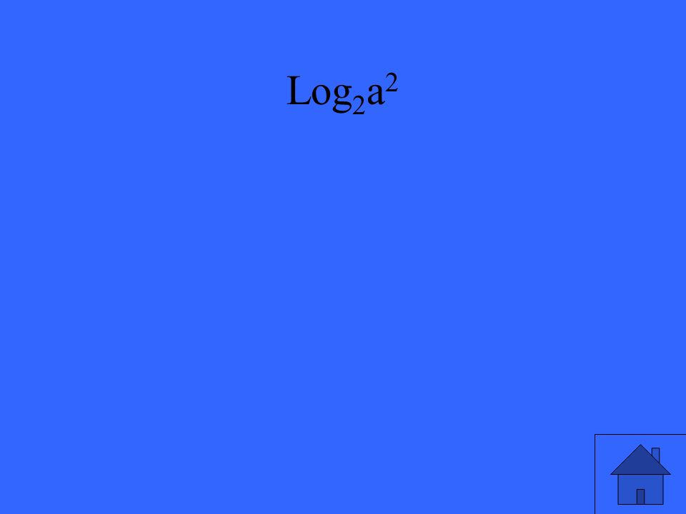 Log 2 a 2