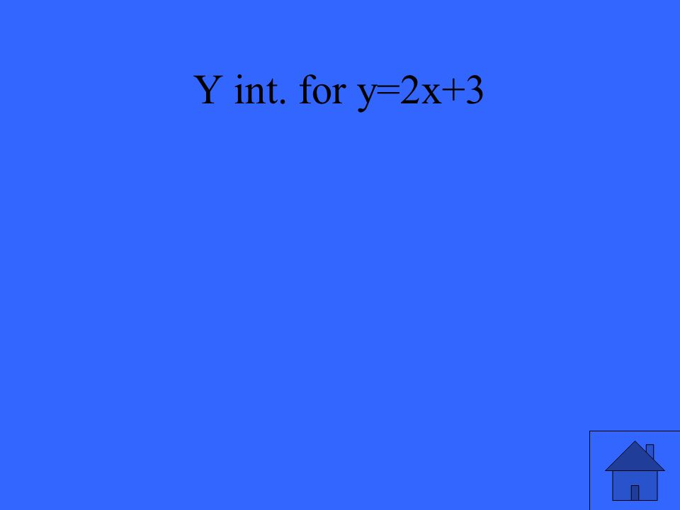 Y int. for y=2x+3