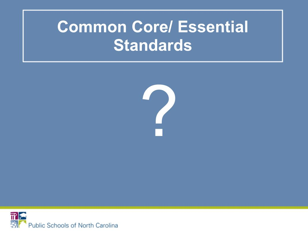 Common Core/ Essential Standards