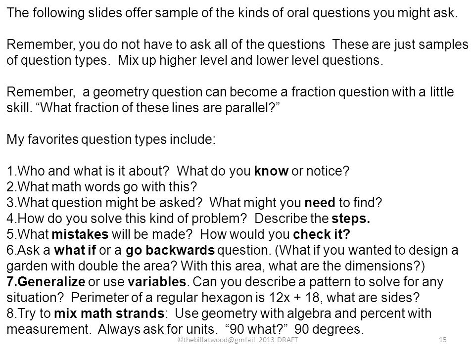 The following slides offer sample of the kinds of oral questions you might ask. Remember, you do not have to ask all of the questions These are just s