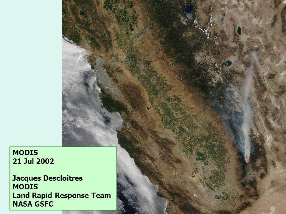 MODIS 21 Jul 2002 Jacques Descloitres MODIS Land Rapid Response Team NASA GSFC