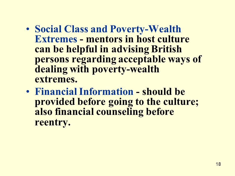18 Social Class and Poverty-Wealth Extremes - mentors in host culture can be helpful in advising British persons regarding acceptable ways of dealing
