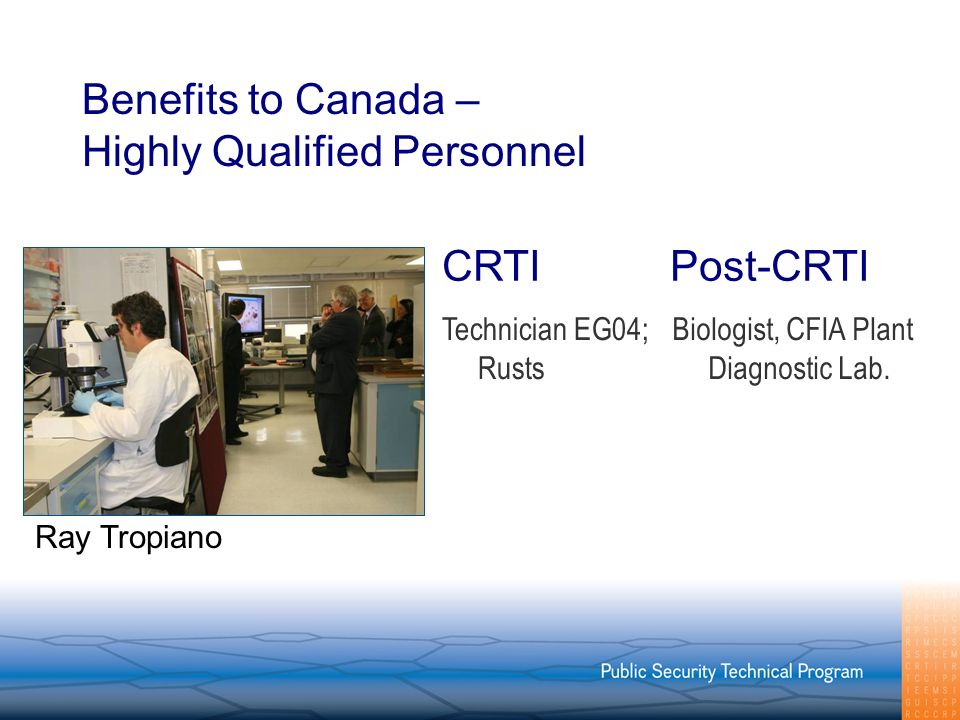 Benefits to Canada – Highly Qualified Personnel Technician EG04; Rusts Biologist, CFIA Plant Diagnostic Lab.