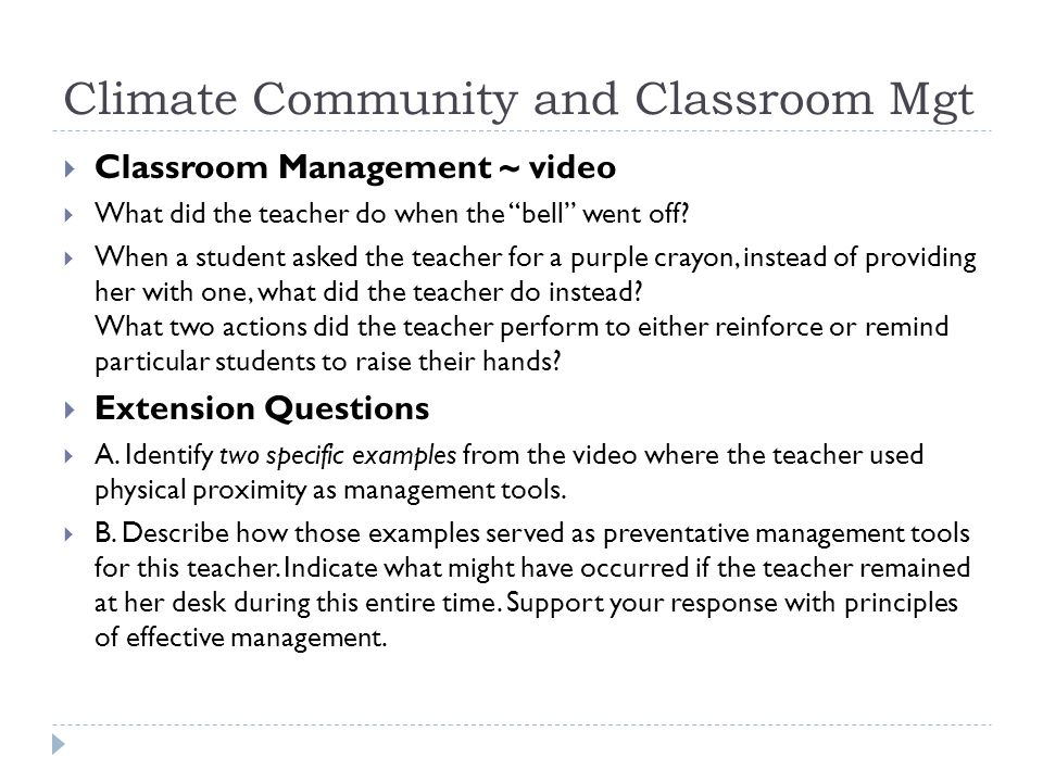 Climate Community and Classroom Mgt Classroom Management ~ video What did the teacher do when the bell went off.