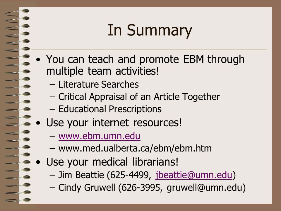 In Summary You can teach and promote EBM through multiple team activities.