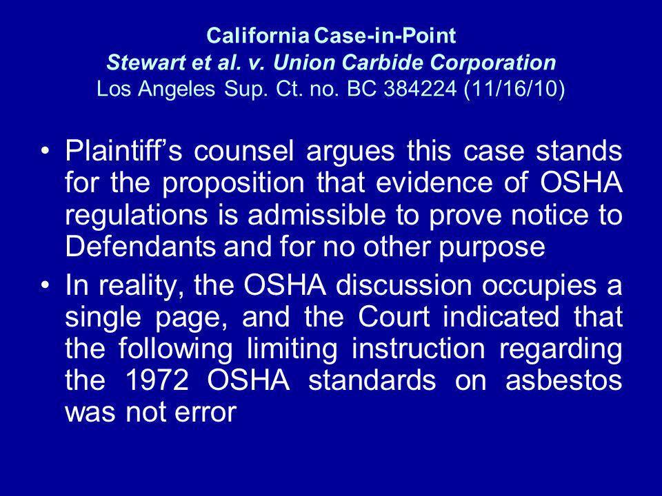 California Case-in-Point Stewart et al. v. Union Carbide Corporation Los Angeles Sup. Ct. no. BC 384224 (11/16/10) Plaintiffs counsel argues this case