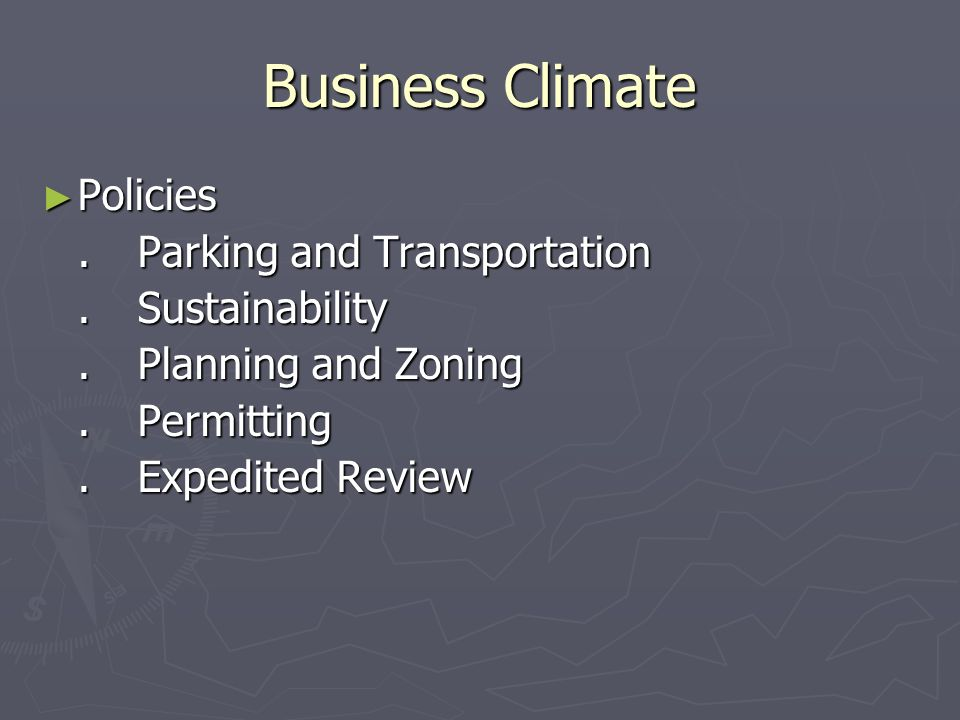 Business Climate Policies Policies.Parking and Transportation.Sustainability.Planning and Zoning.Permitting.Expedited Review