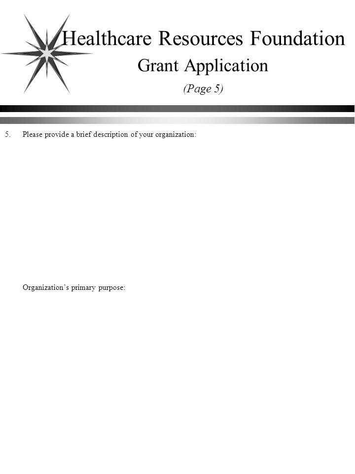 5.Please provide a brief description of your organization: Organizations primary purpose: