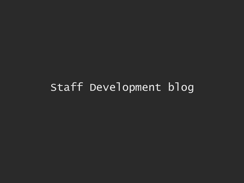 Staff Development blog