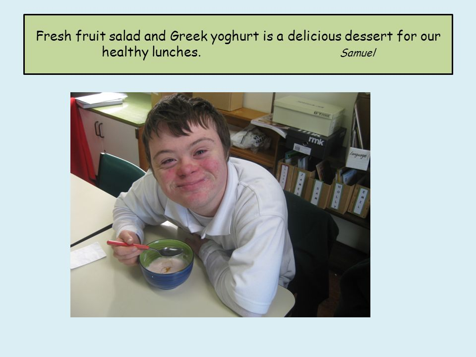 Fresh fruit salad and Greek yoghurt is a delicious dessert for our healthy lunches. Samuel